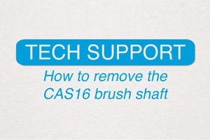 How to remove the CAS16 brush shaft