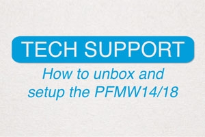 How to unbox and setup the PFMW14/18