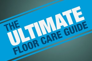 Ultimate Floor Care Guide
